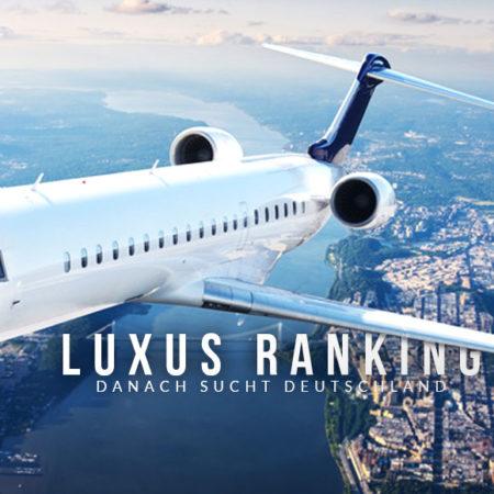 Luxus Ranking - Uhren, Traumreisen & Modetrends: Danach sucht Deutschland!