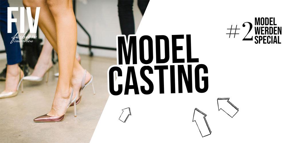 Model Casting - Model werden Special #2