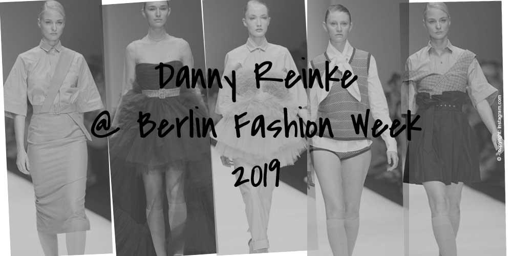 Designer Danny Reinke: Kollektion & Fashion Week Show